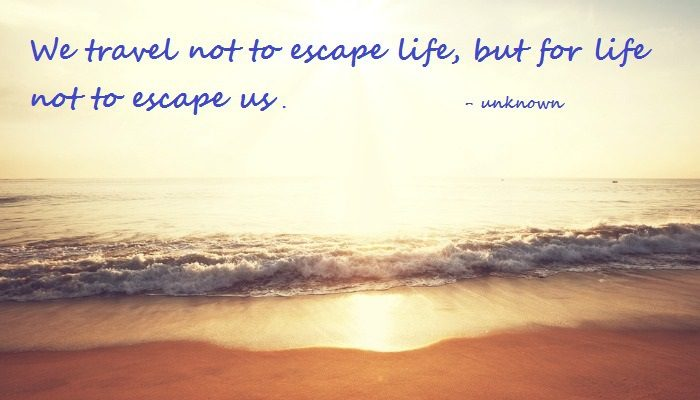 escape so life doesn't escape you