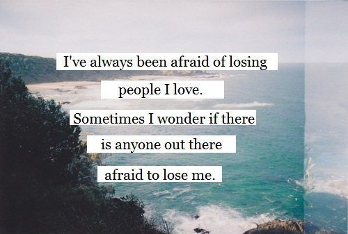 afraid-of-losing-someone-quote-1-picture-quote-1