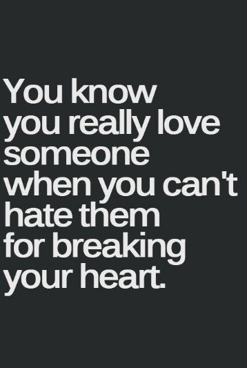cant hate for breaking heart