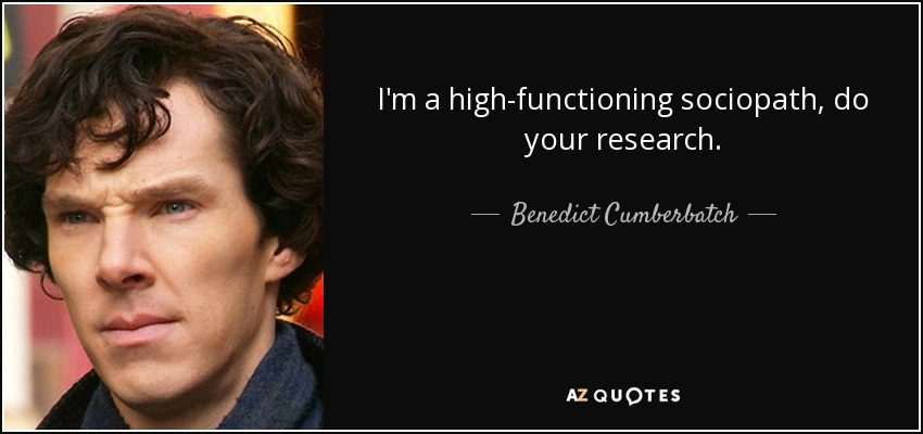 quote-i-m-a-high-functioning-sociopath-do-your-research-benedict-cumberbatch